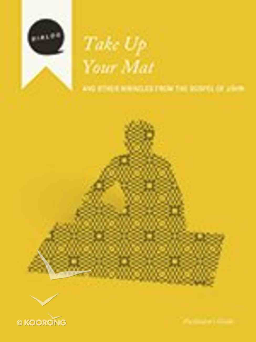 Take Up Your Mat (Facilitator's Guide) (Dialog Study Series) Paperback