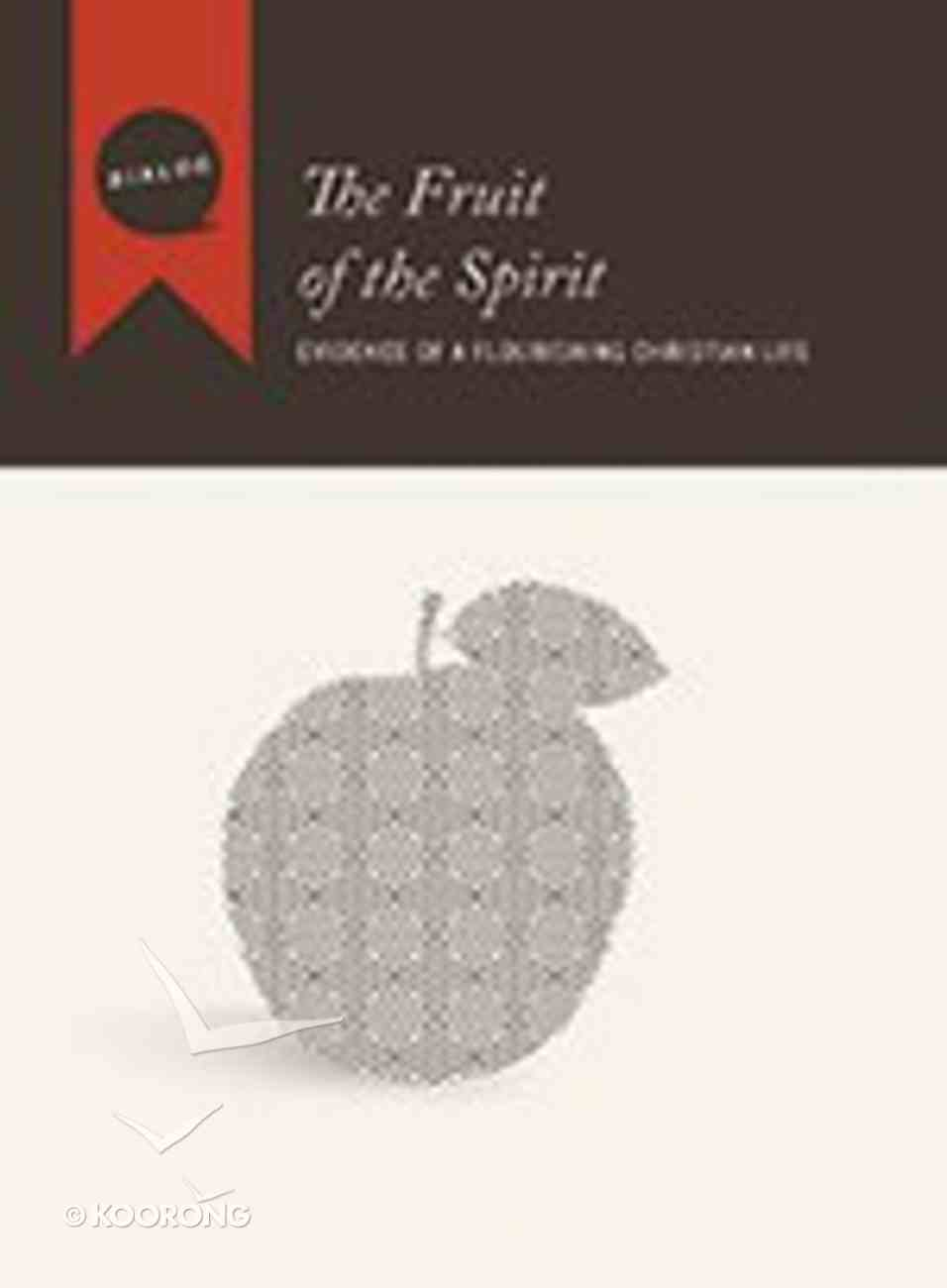 The Fruit of the Spirit (Participant's Guide) (Dialog Study Series) Paperback