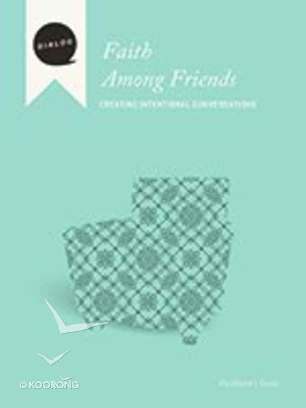 Faith Among Friends (Facilitator's Guide) (Dialog Study Series) Paperback