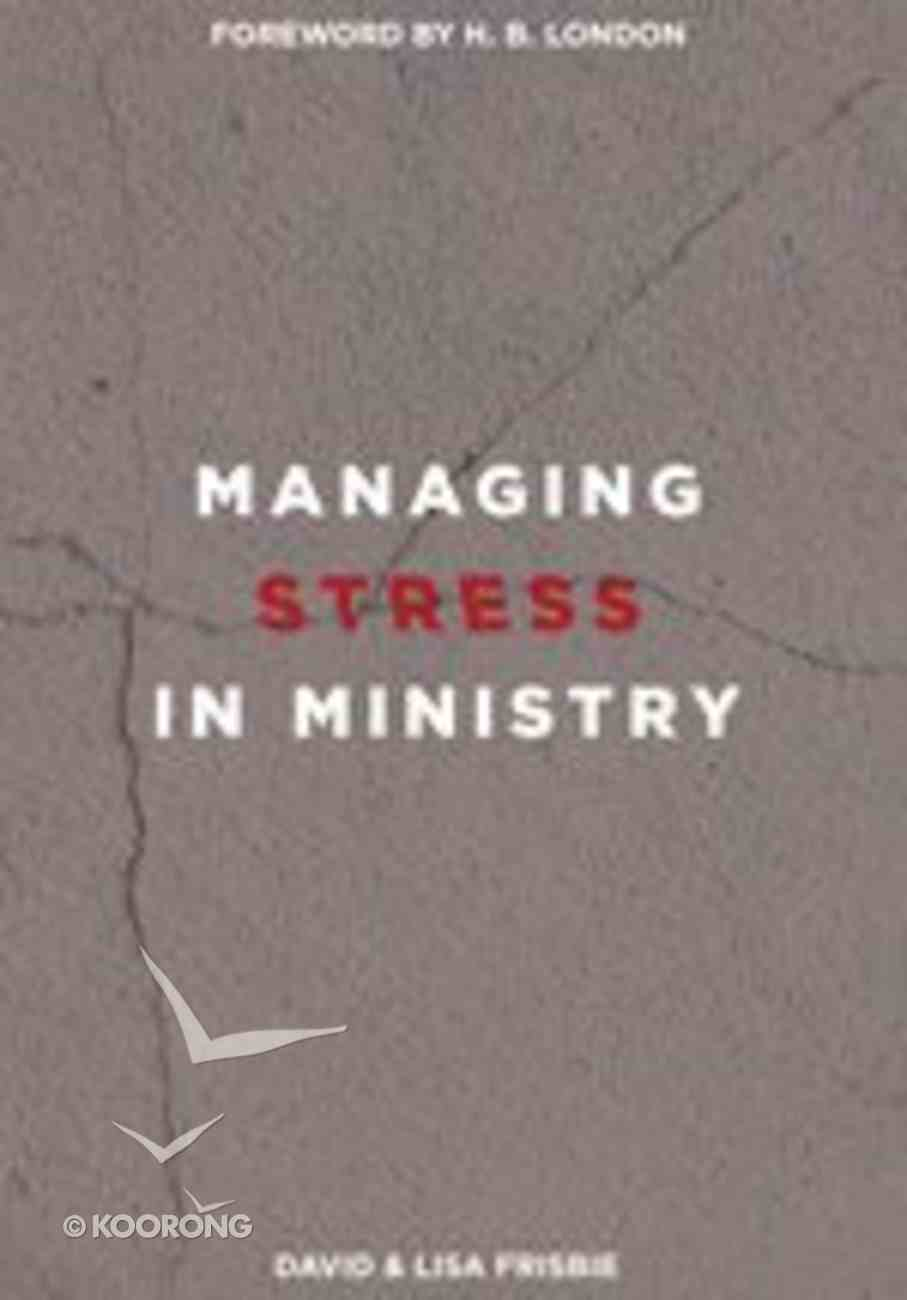 Managing Stress in Ministry Paperback