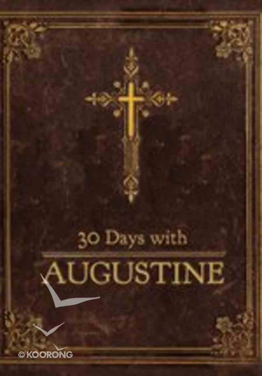 30 Days With Augustine: A Prayer Book Paperback