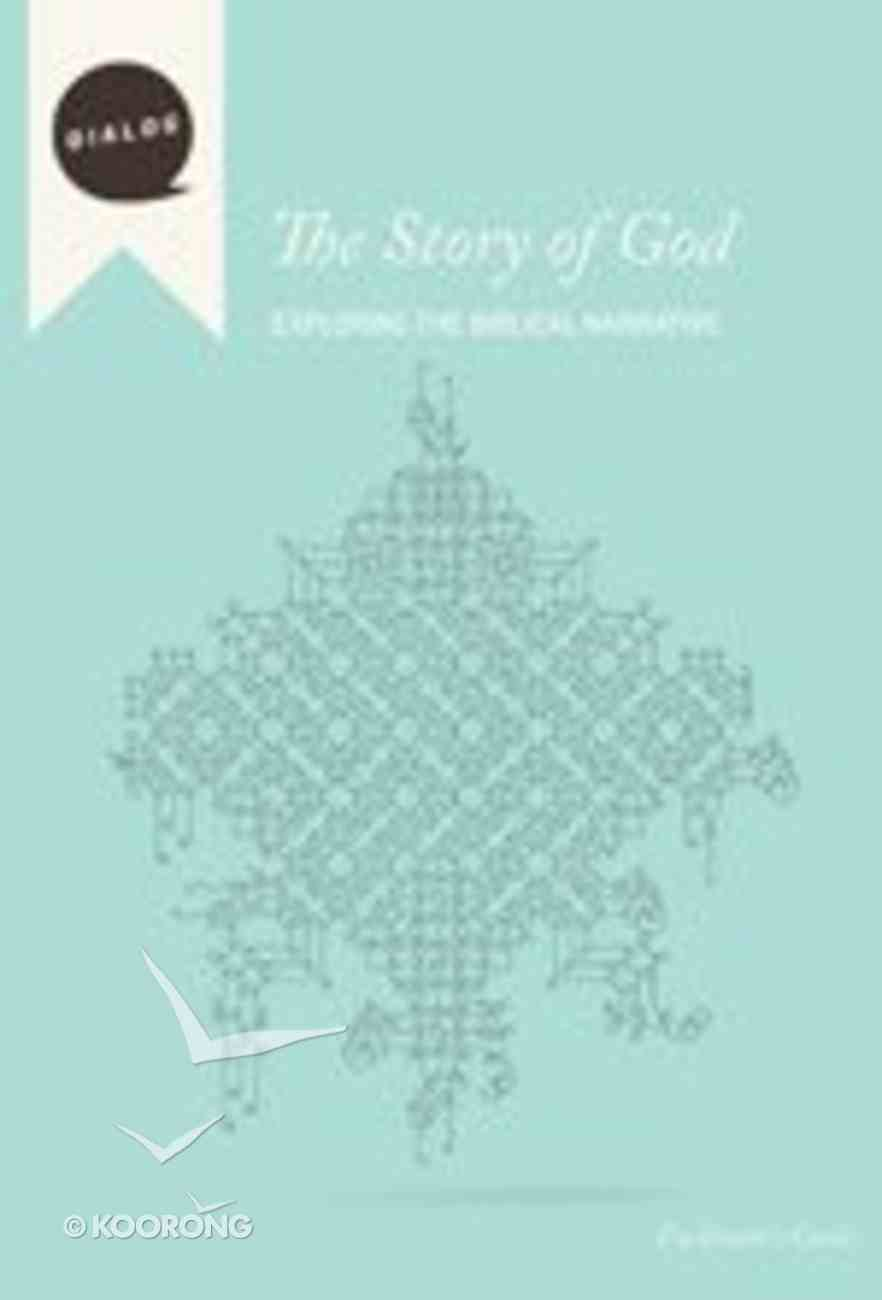 The Story of God (Facilitator's Guide) (Dialog Study Series) Paperback