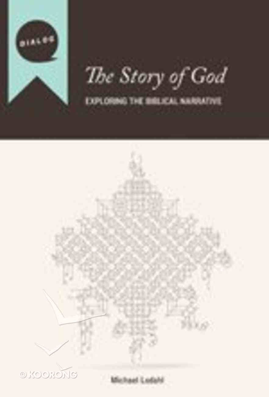 The Story of God (Participant's Guide) (Dialog Study Series) Paperback