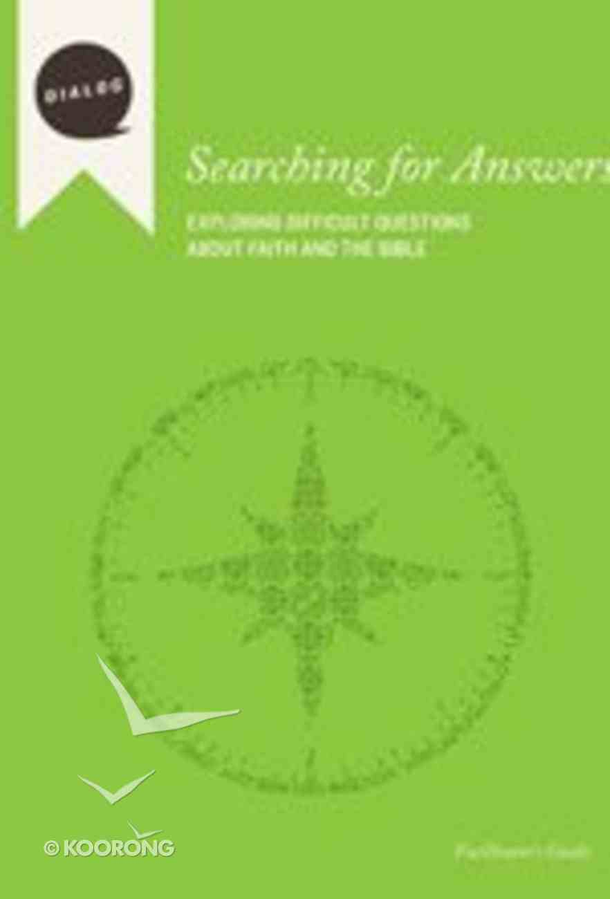 Searching For Answers (Facilitator's Guide) (Dialog Study Series) Paperback