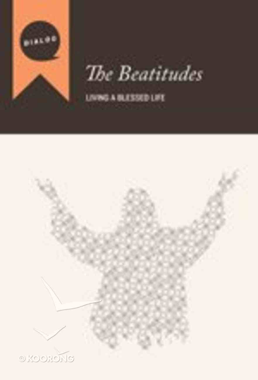 The Beatitudes (Participant's Guide) (Dialog Study Series) Paperback