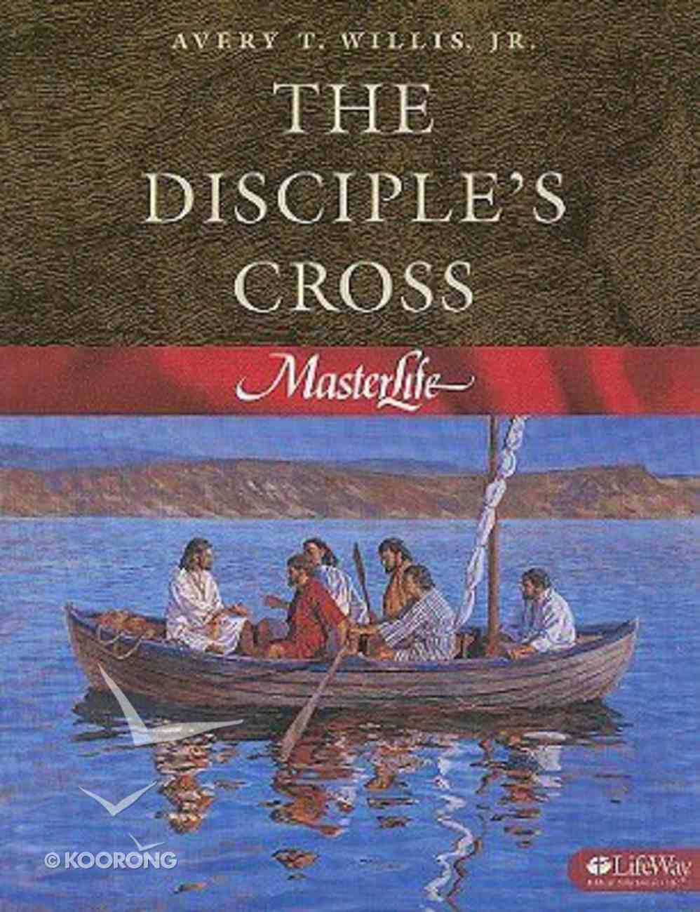 The Disciple's Cross (#01 in Master Life Workbook Series) Paperback
