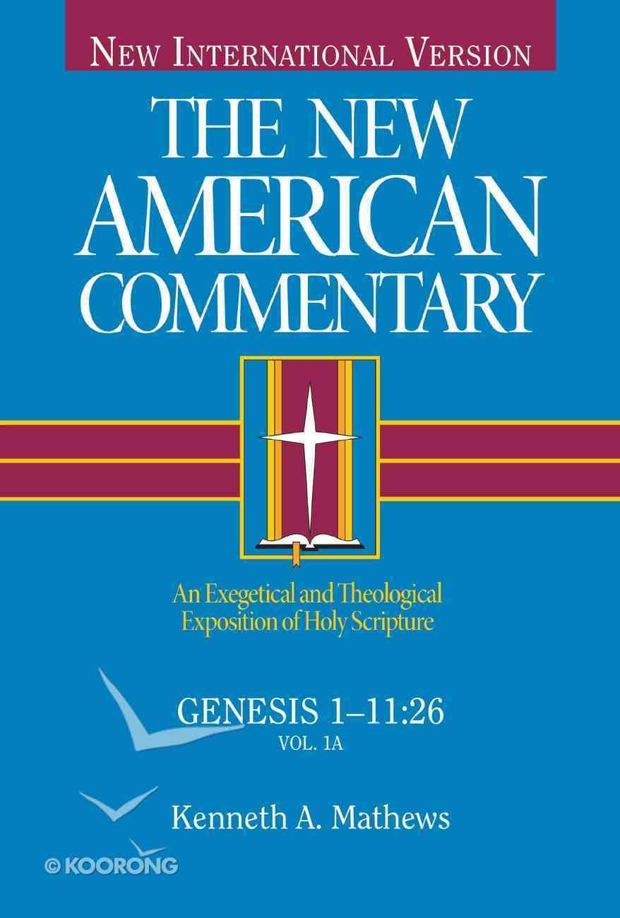 Genesis 1-11 (#01 in New American Commentary Series) Hardback
