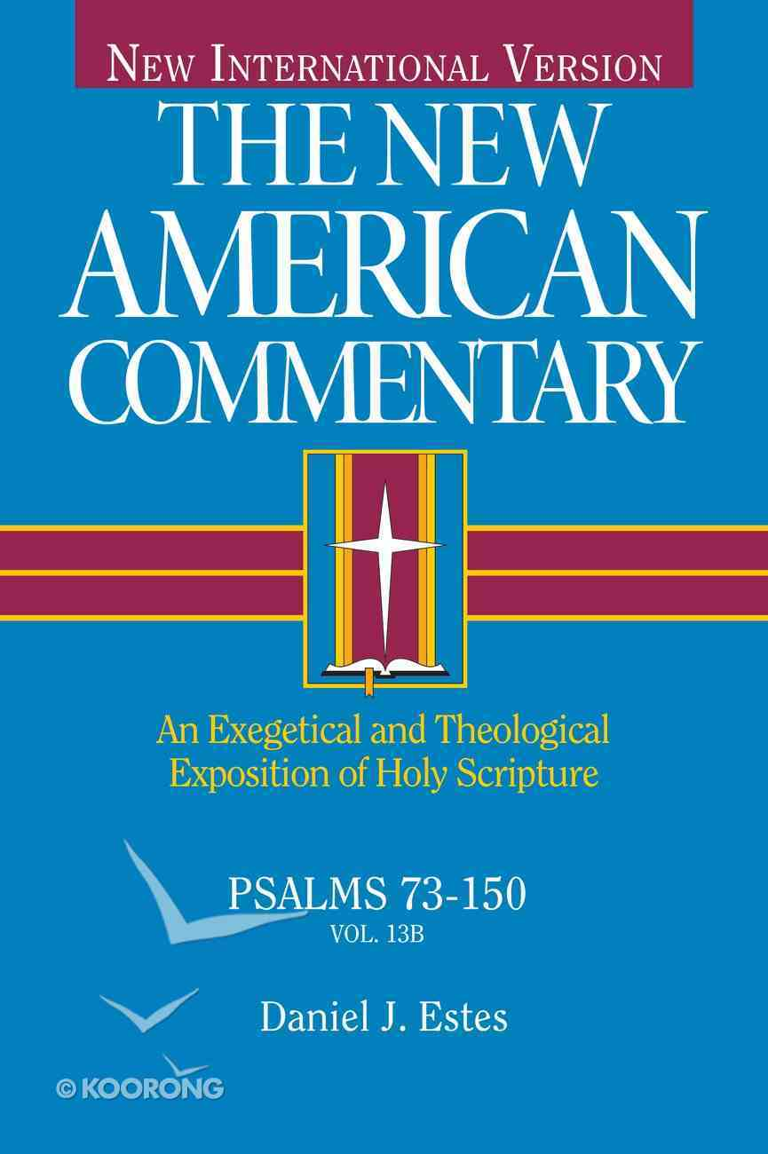Psalms 73-150: An Exegetical and Theological Exposition of Holy Scripture (#13 in New American Commentary Series) Hardback