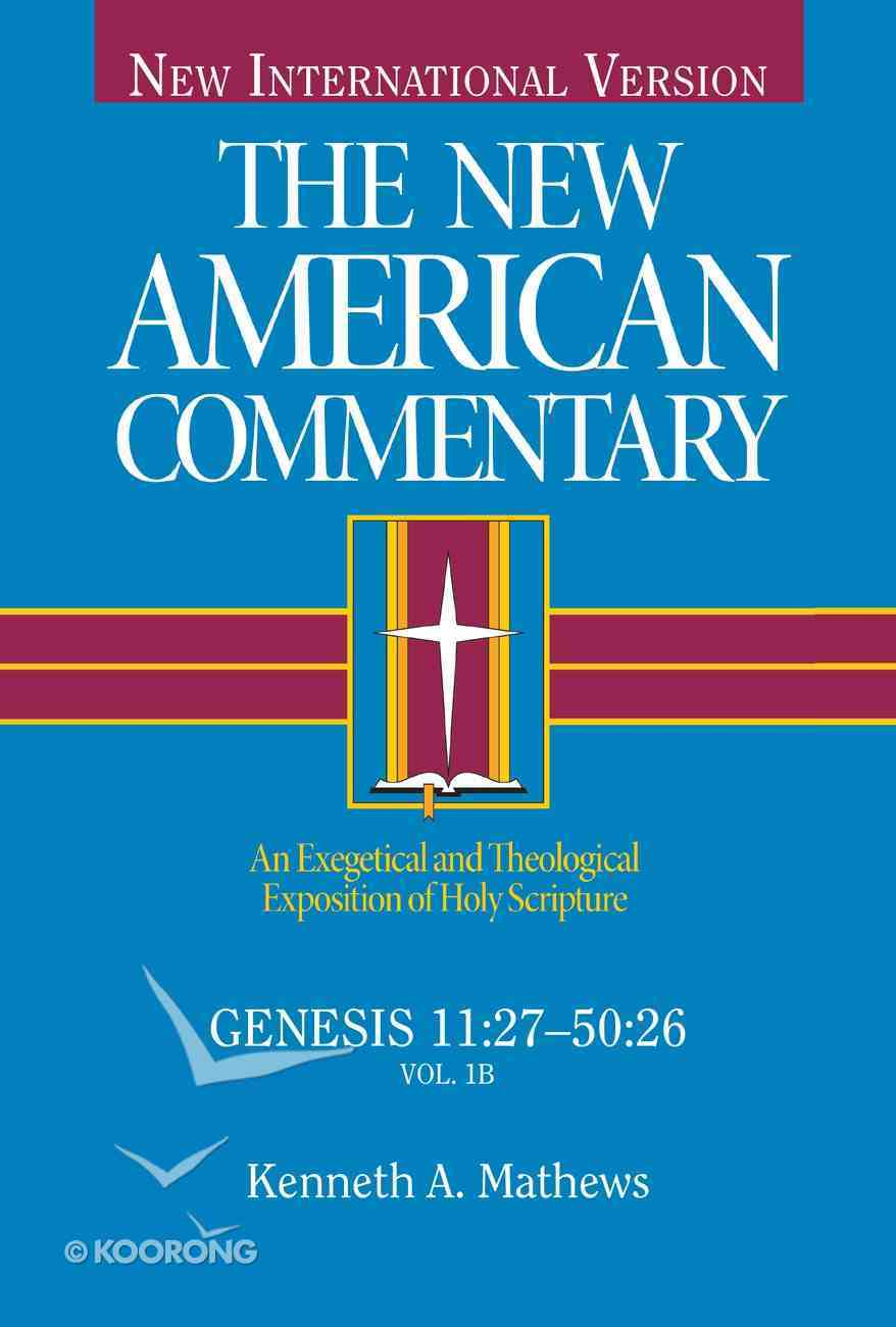 Genesis 11: 27-50 26 (#02 in New American Commentary Series) Hardback