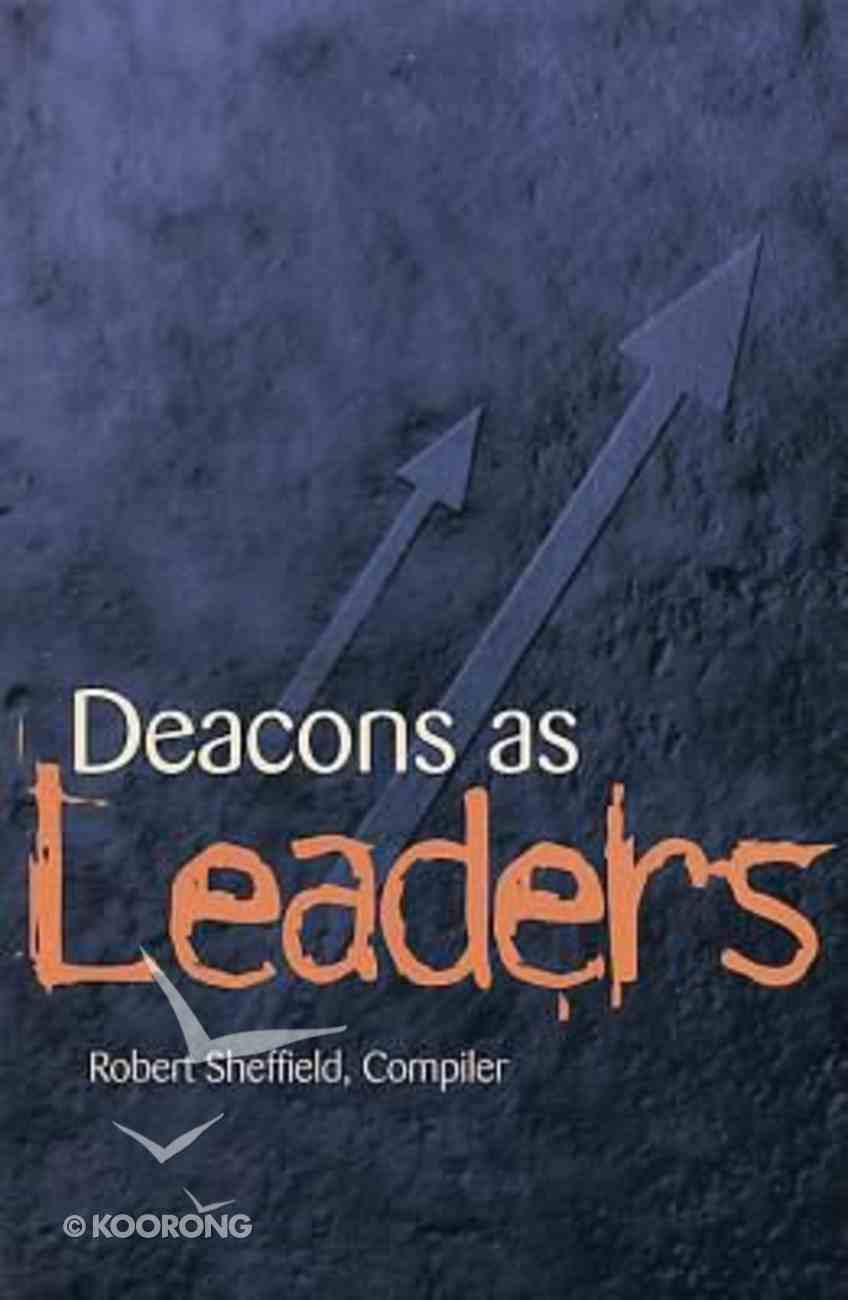 Deacons as Leaders Paperback