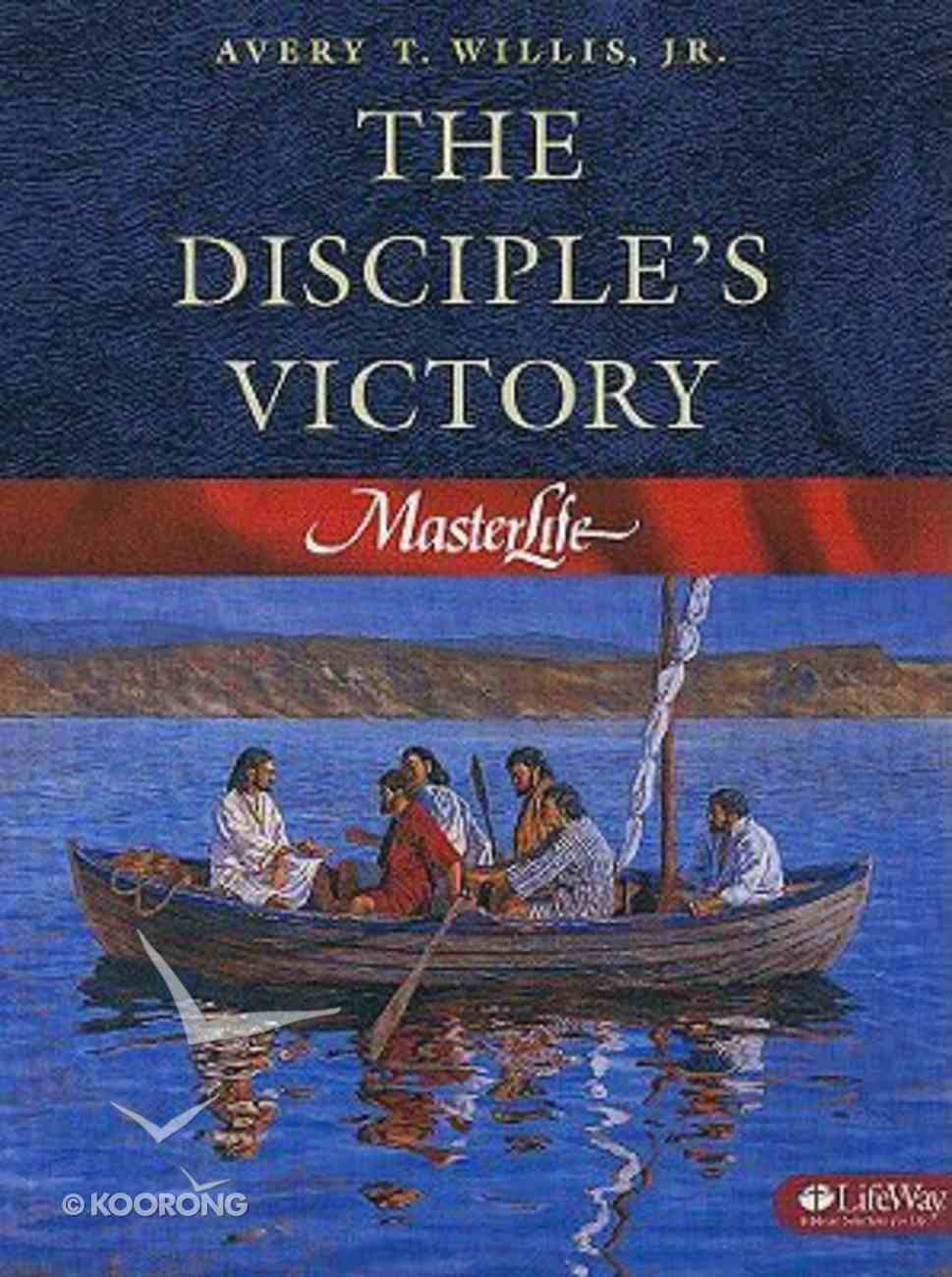 The Disciple's Victory (#03 in Master Life Workbook Series) Paperback