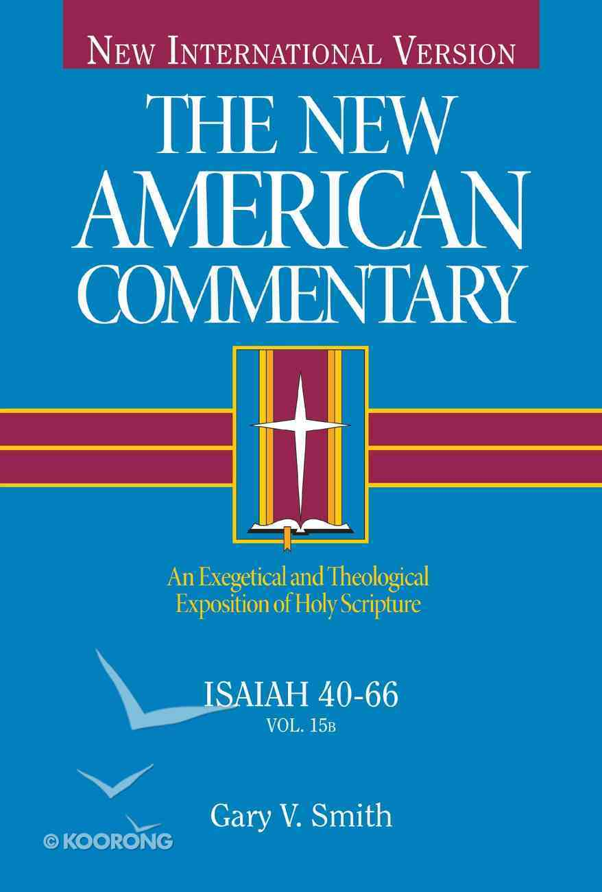 Isaiah 40-66 (#15B in New American Commentary Series) Hardback