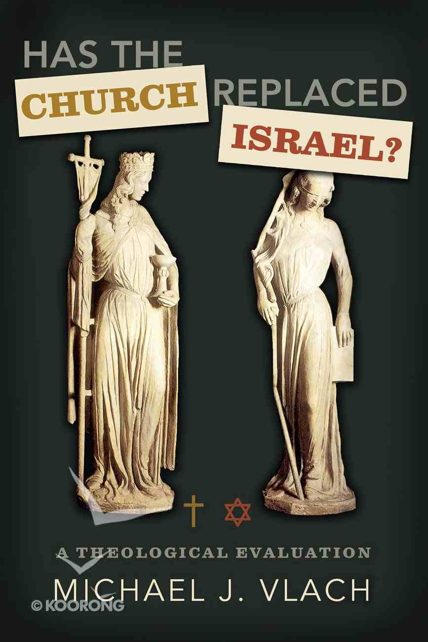 Has the Church Replaced Israel? Paperback