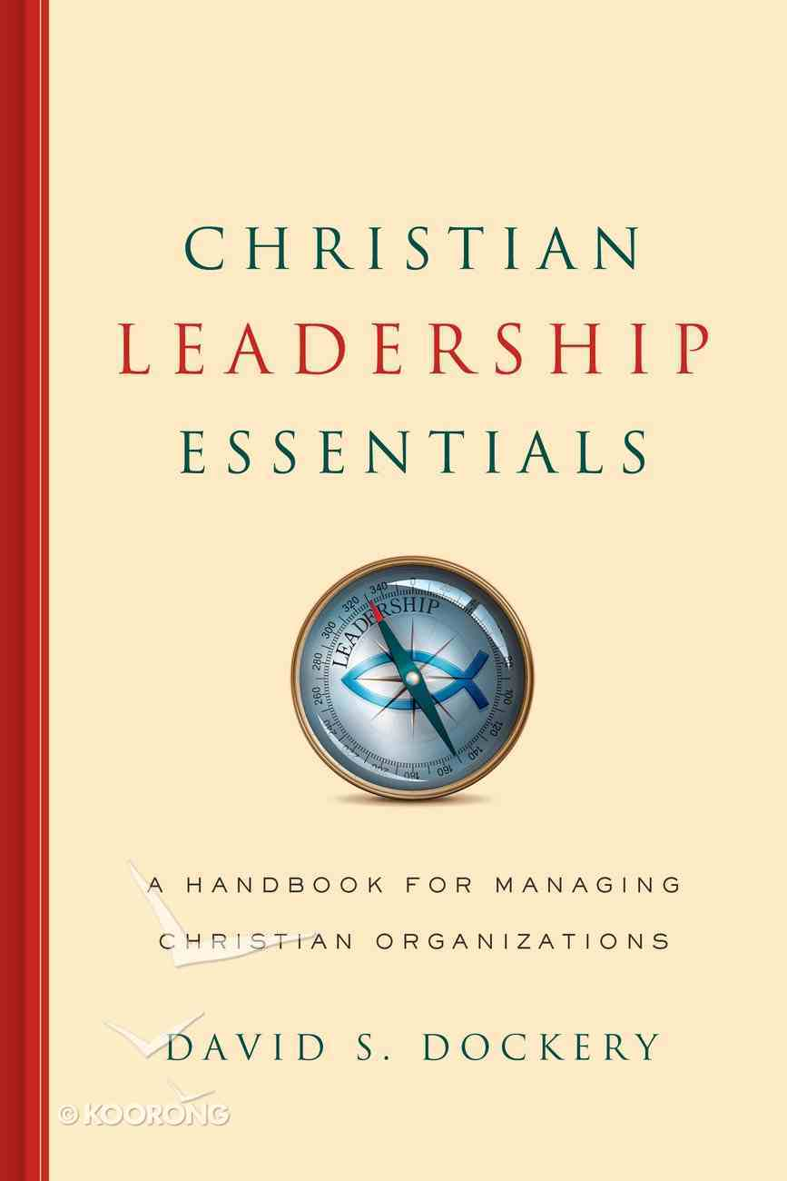Christian Leadership Essentials Hardback