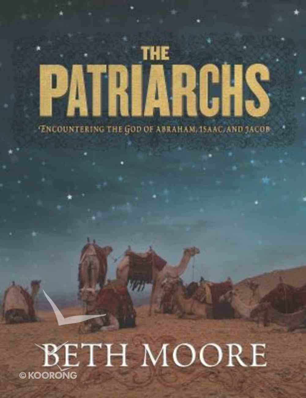 Patriarchs, the - Encountering the God of Abraham, Isaac, and Jacob (CD Set) (Beth Moore Bible Study Audio Series) CD