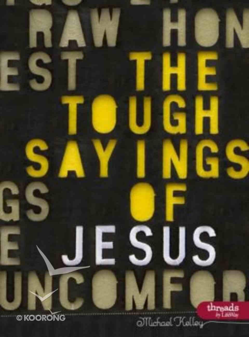 The Tough Sayings of Jesus (Member Book) Paperback