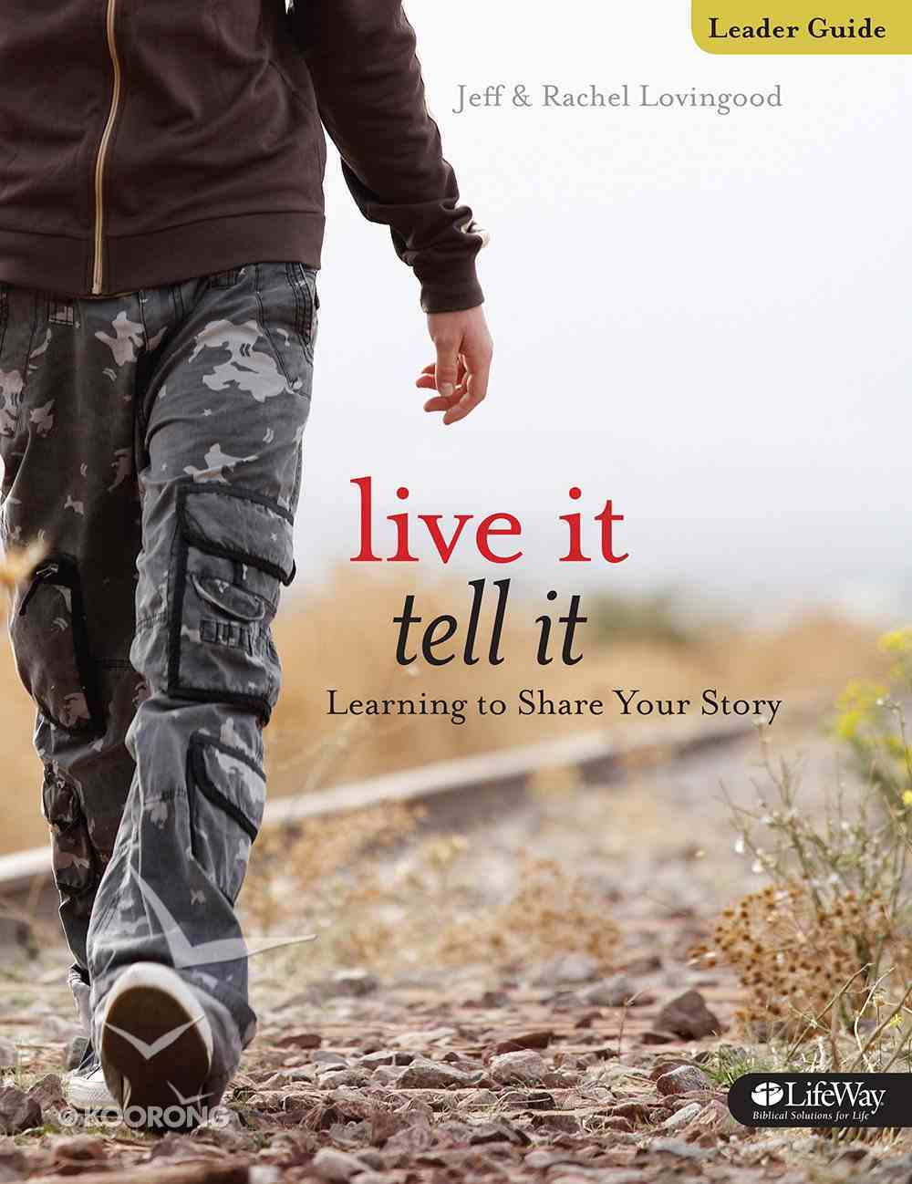 Live It, Tell It: Learning to Share Your Story (Leader Guide) Paperback