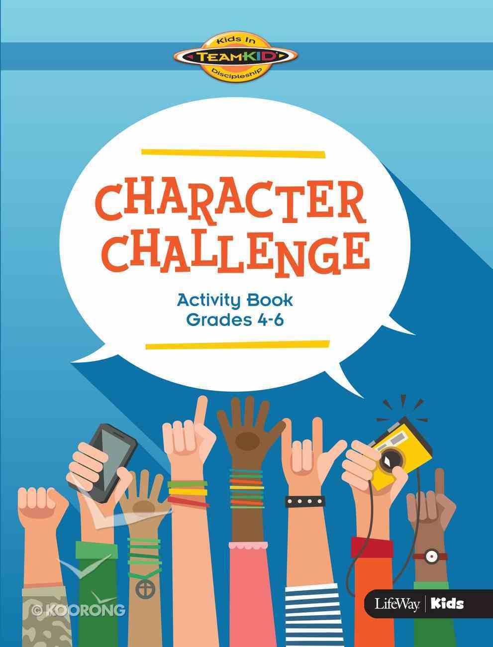 Character Challenge Activity Book (Grades 4-6) (Teamkid Series) Paperback