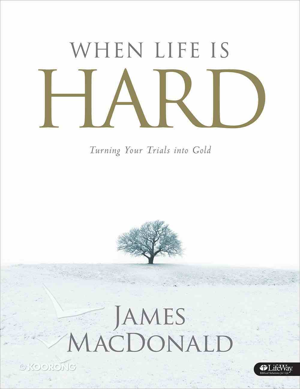 When Life is Hard (Member Book) Paperback