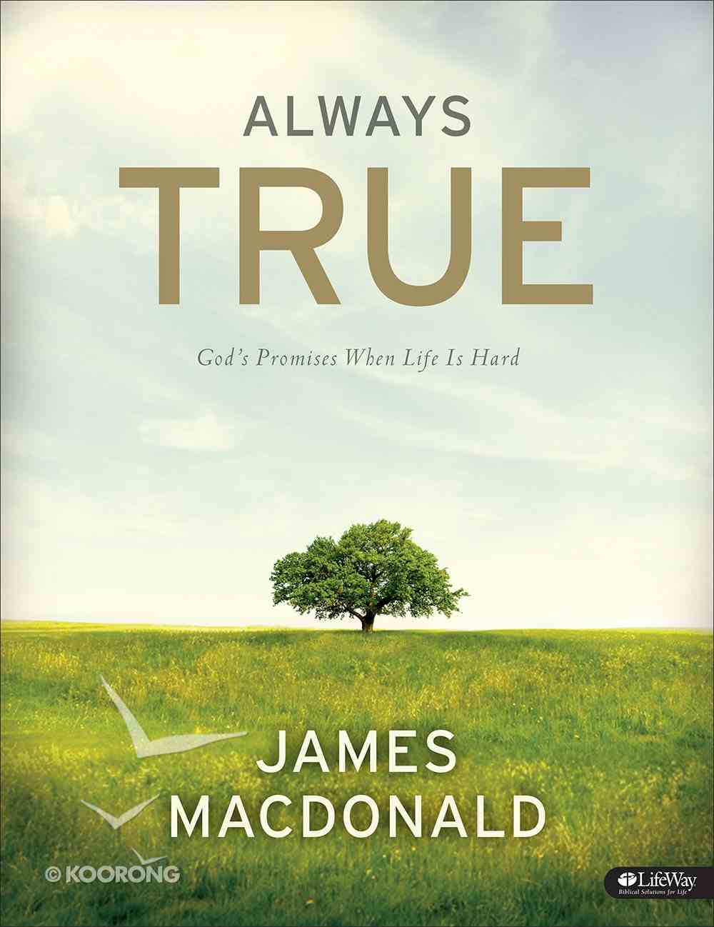 Always True: God's Promises When Life is Hard (Member Book) Paperback