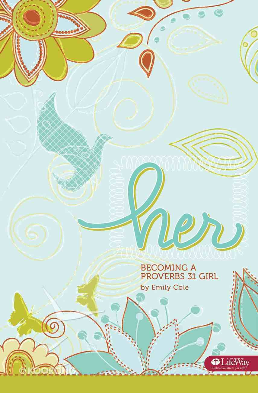 Her - Becoming a Proverbs 31 Girl Paperback