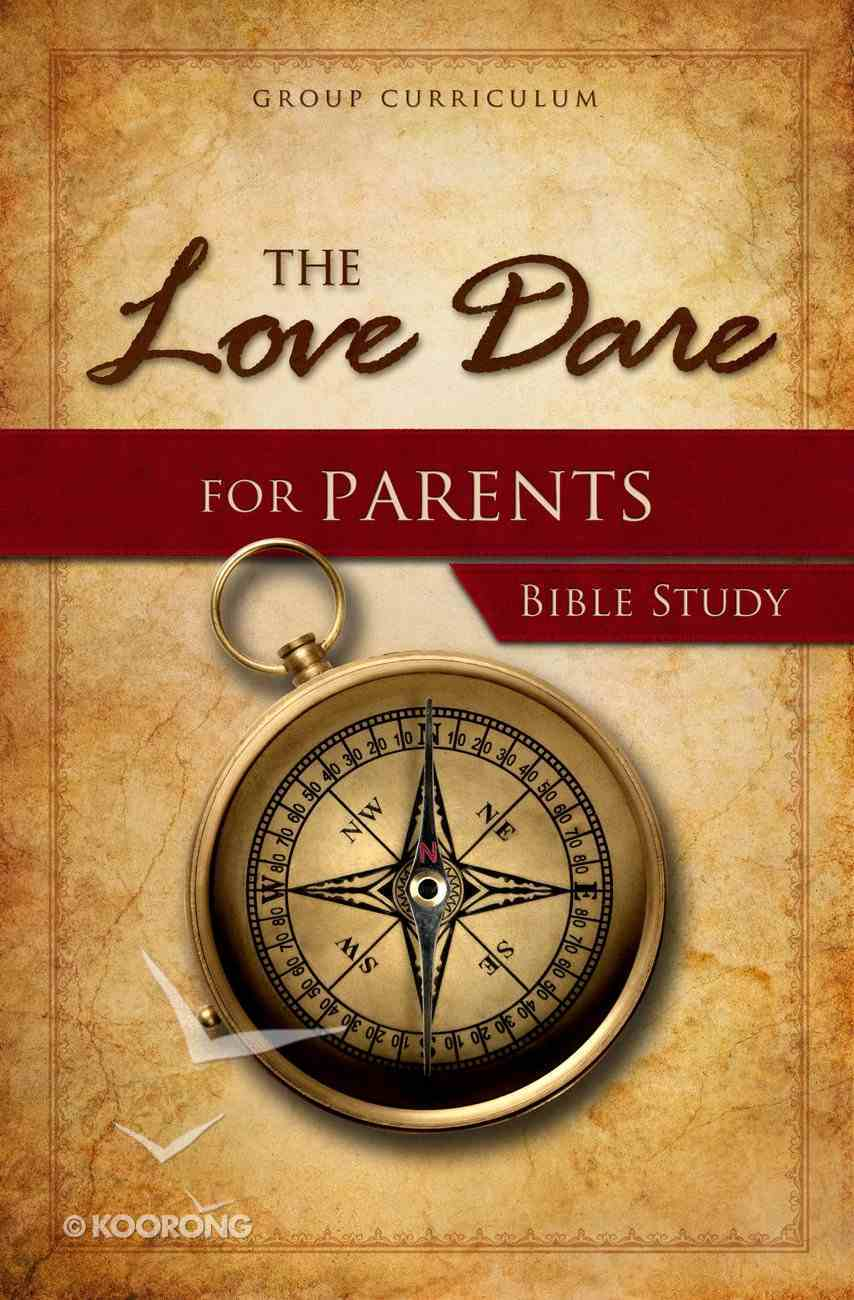 The Love Dare For Parents Bible Study (Study Guide) Paperback