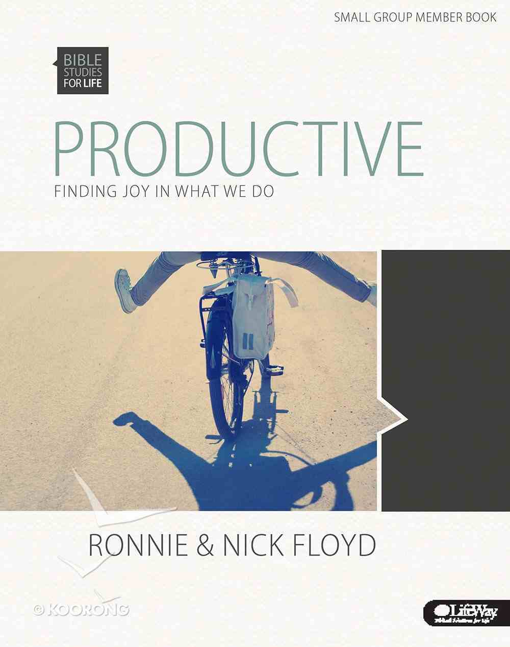 Productive Finding Joy in What We Do (Member Book) (Bible Studies For Life Series) Paperback