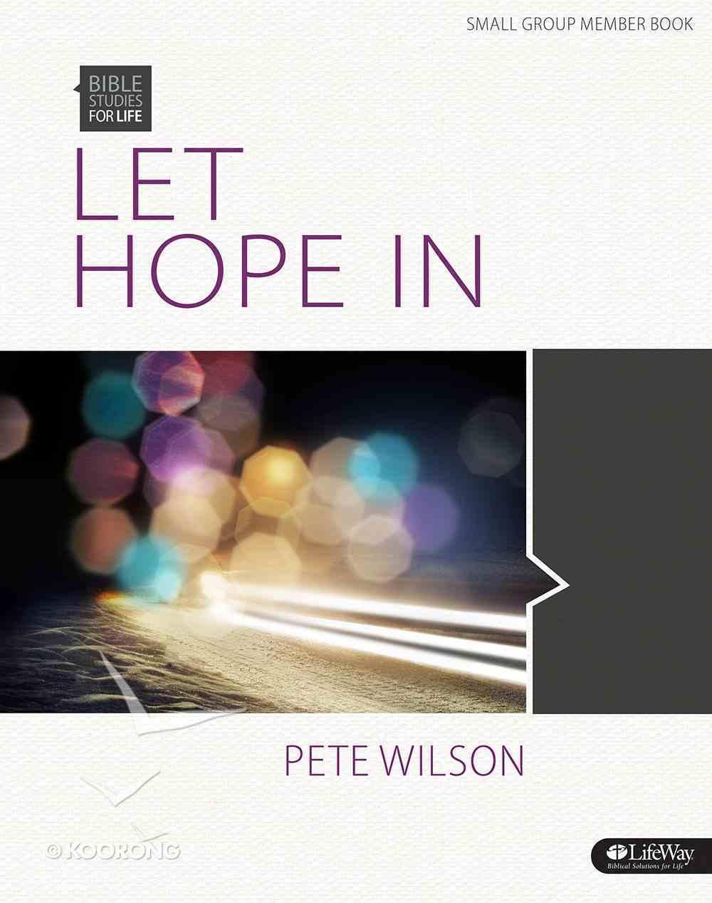 Let Hope in (Member Book) (Bible Studies For Life Series) Paperback