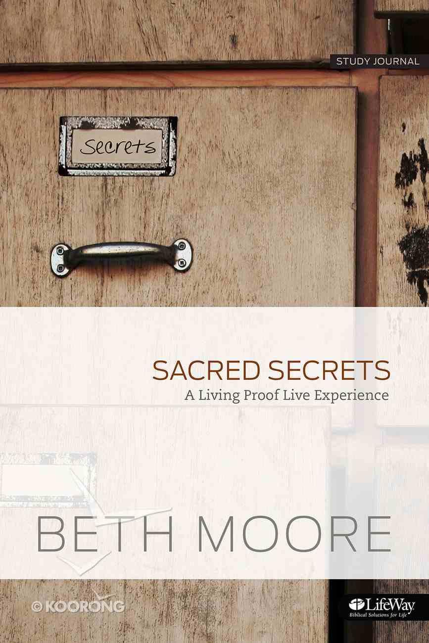 Sacred Secrets: A Living Proof Live Experience (Study Journal) Paperback