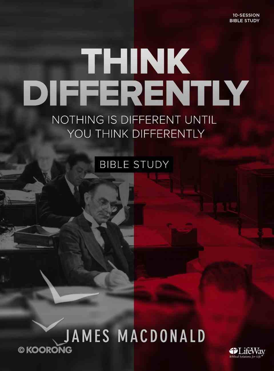 Think Differently: Nothing is Different Until You Think Differently (Bible Study Book) Paperback