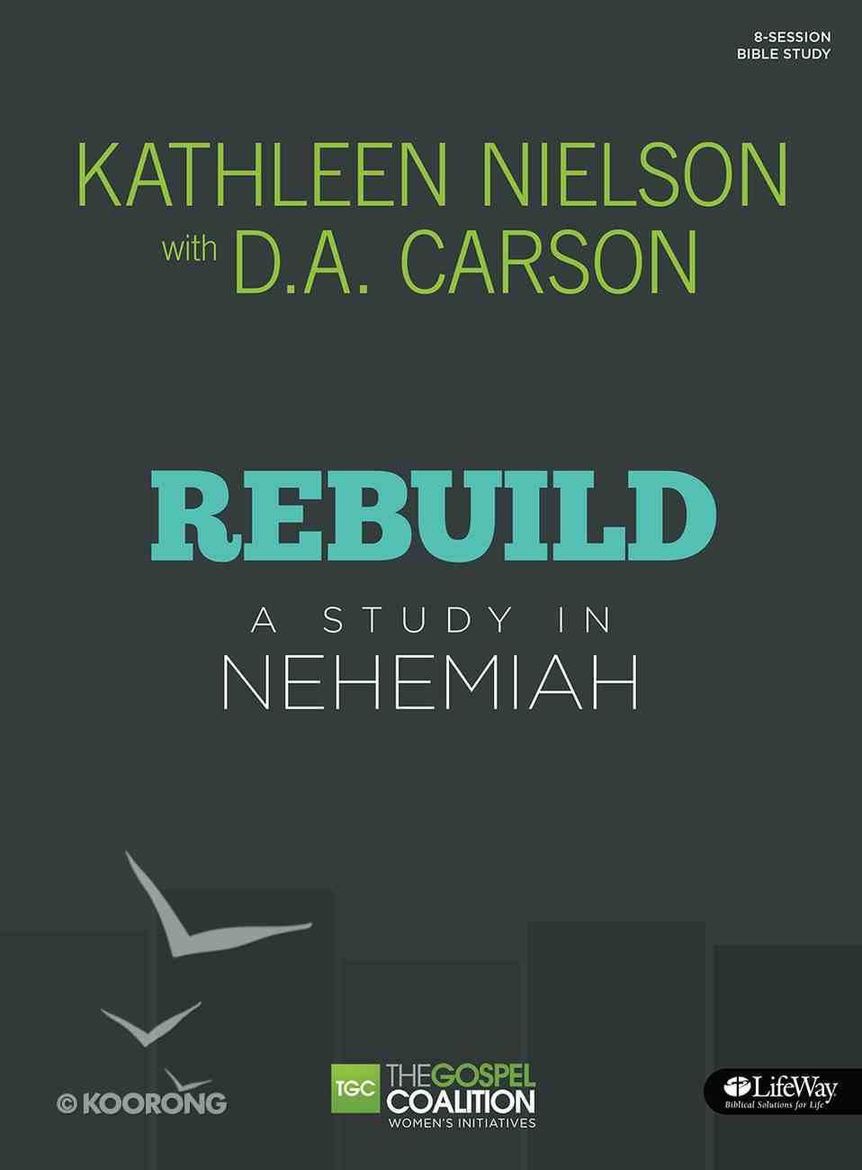 Rebuild: A Study in Nehemiah (Member Book) Paperback