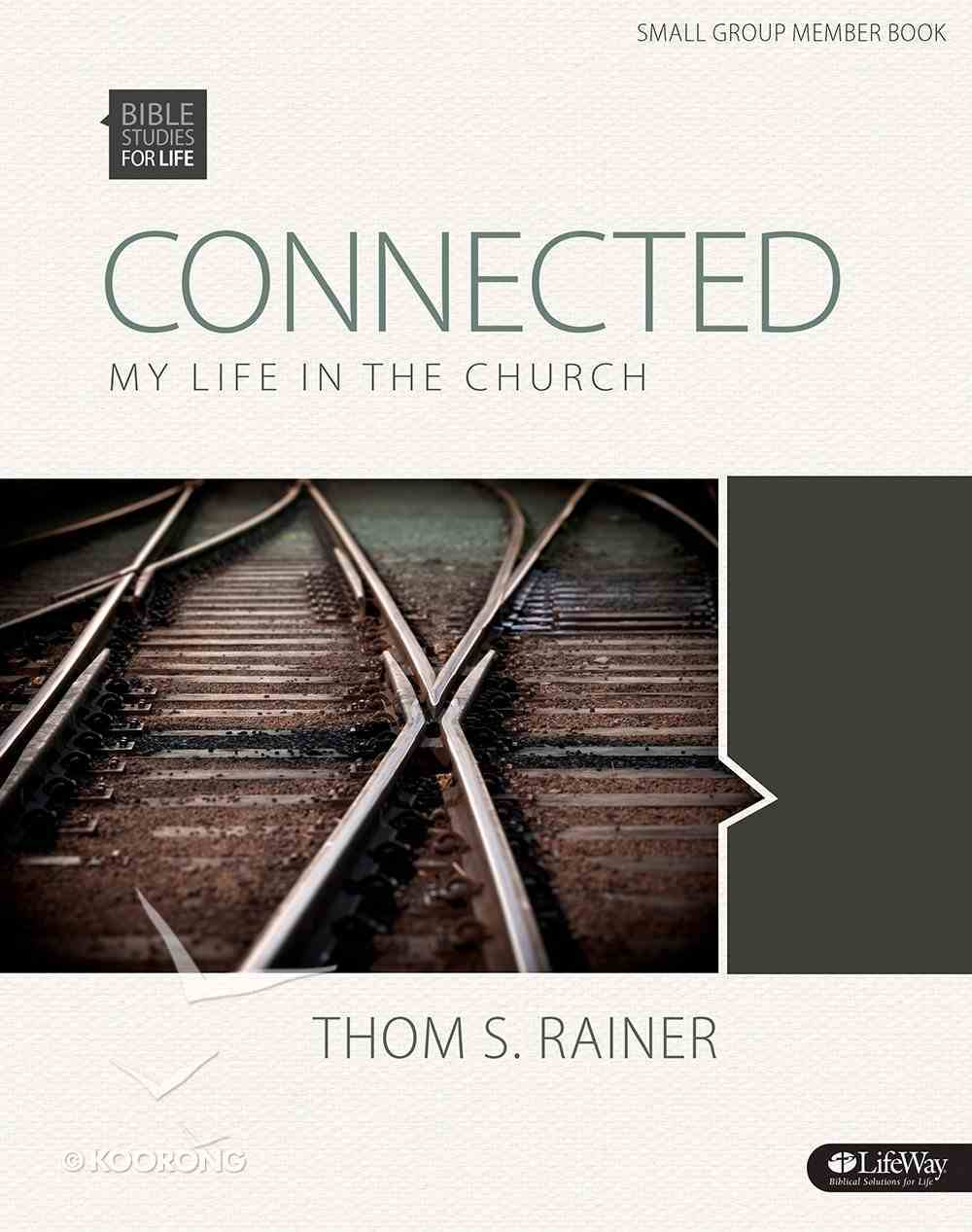 Connected My Life in the Church (Member Book) (Bible Studies For Life Series) Paperback