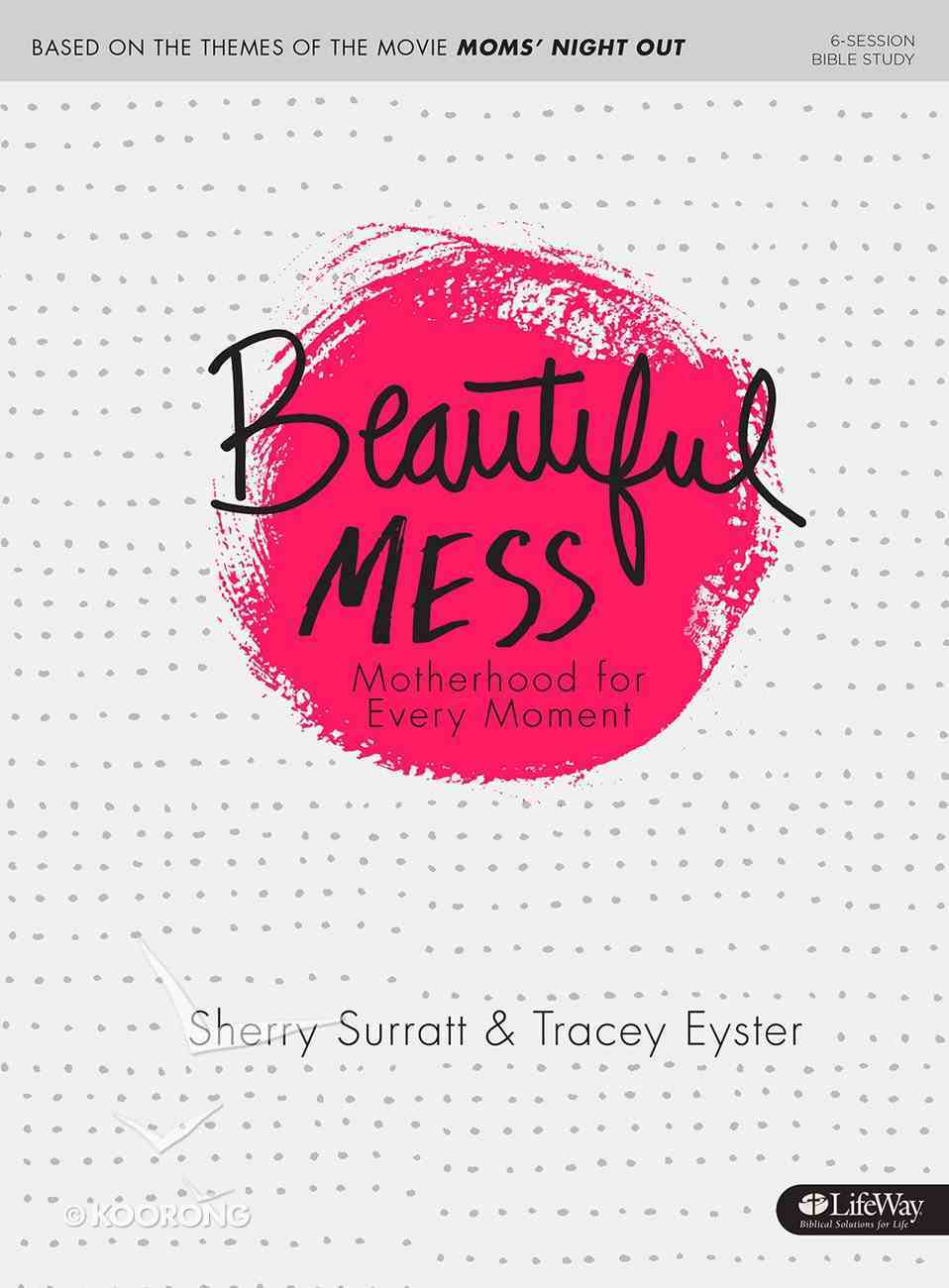 Beautiful Mess: Motherhood For Every Moment (Member Book) Paperback