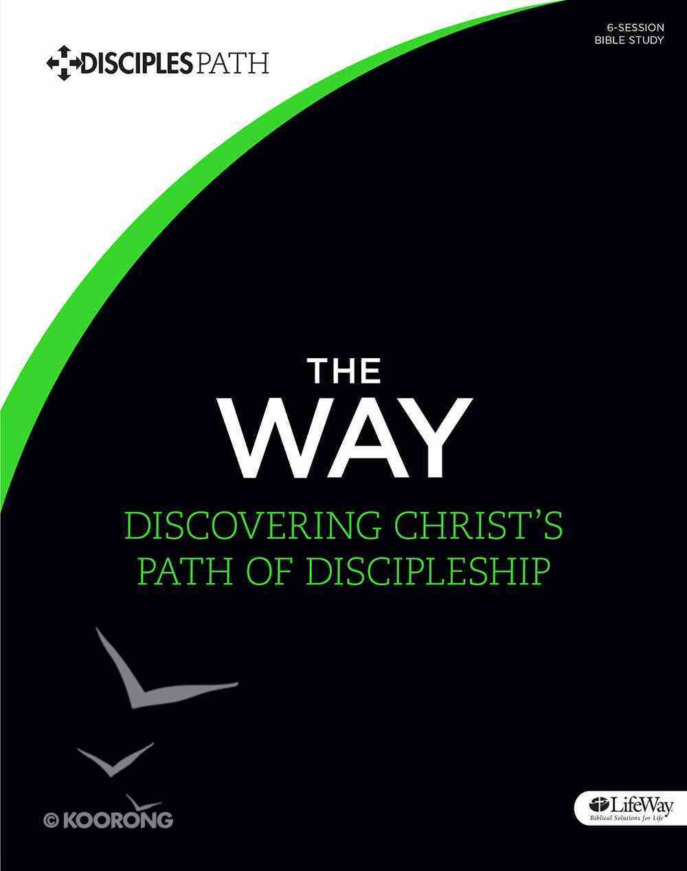 The Way (Bible Study Book) (Disciple's Path Series) Paperback