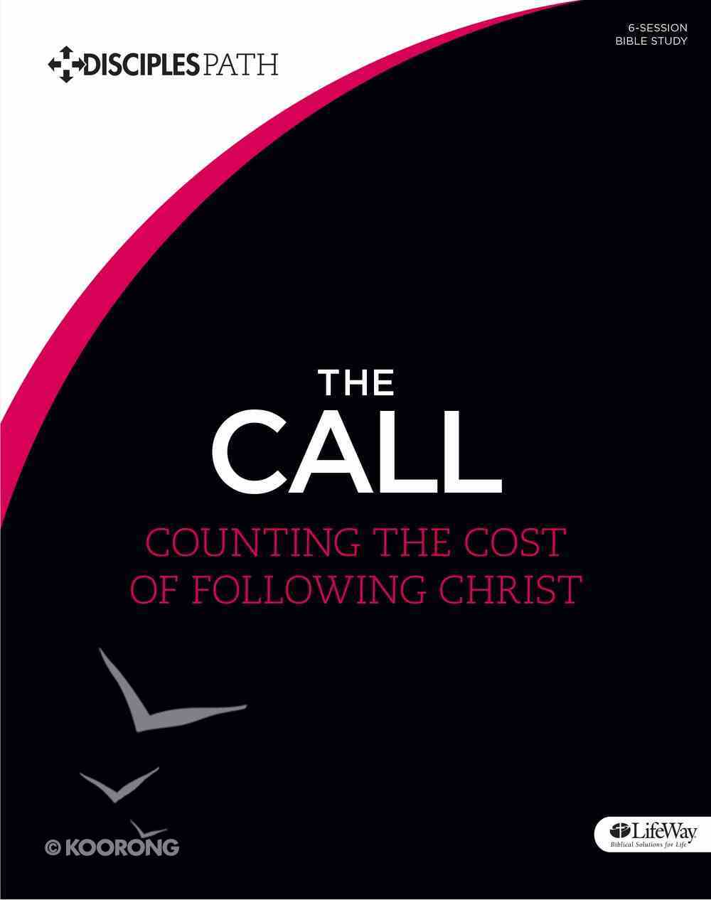 The Call (Bible Study Book) (Disciple's Path Series) Paperback
