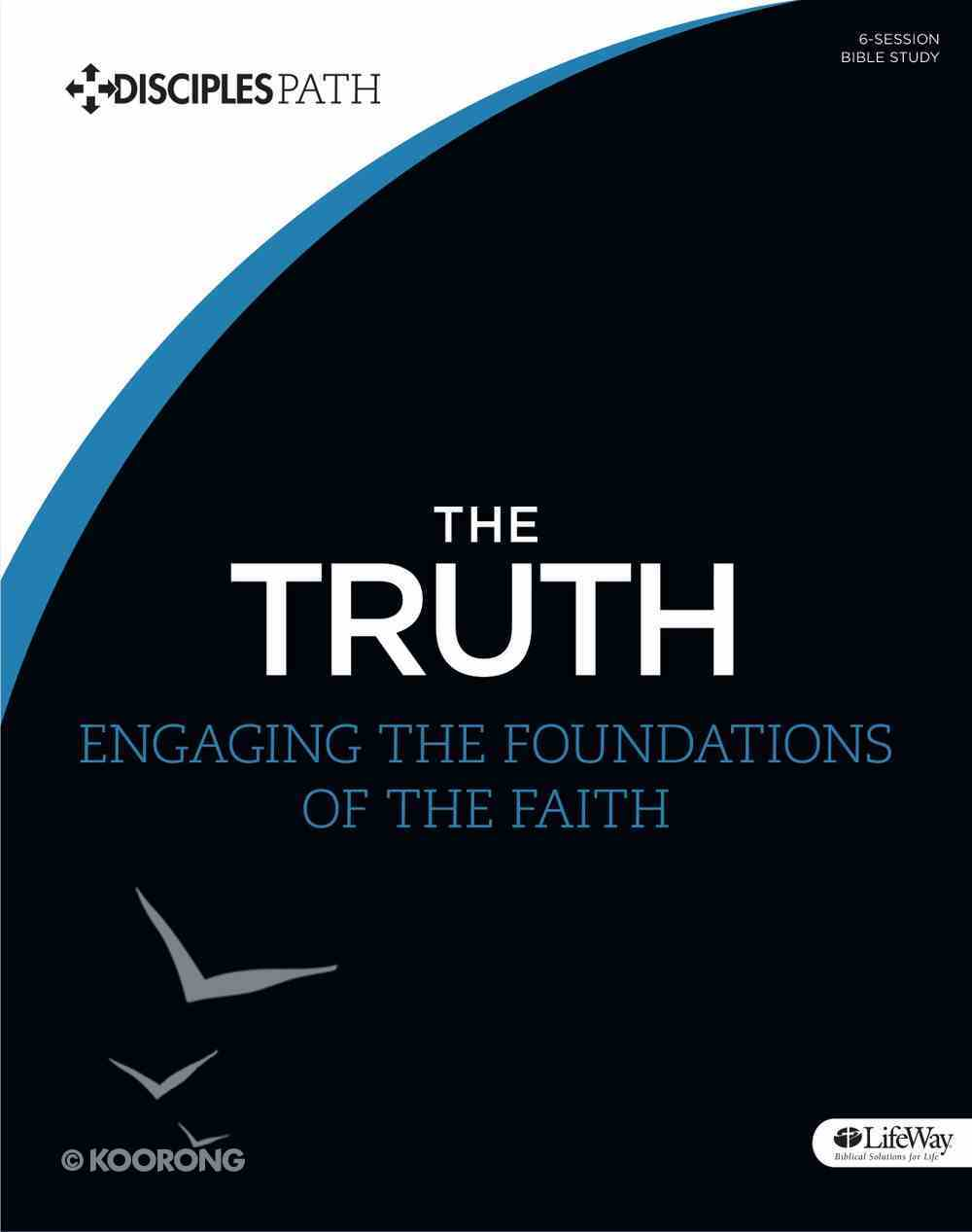 The Truth (Bible Study Book) (Disciple's Path Series) Paperback