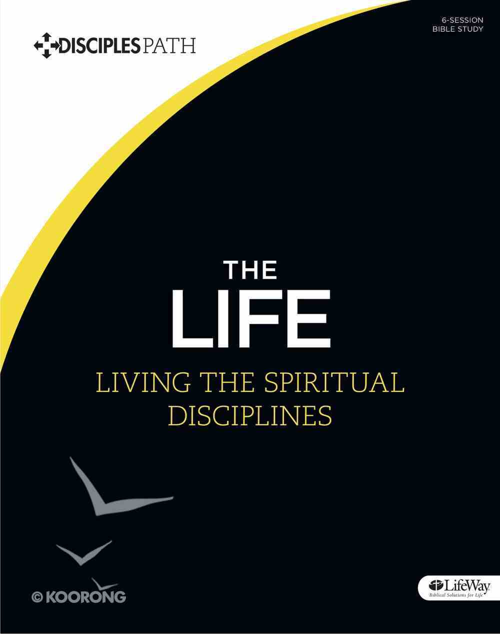 The Life (Bible Study Book) (Disciple's Path Series) Paperback