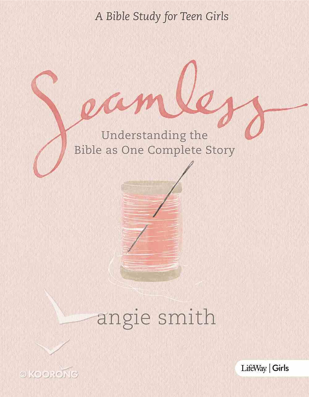 Seamless: A Bible Study For Teen Girls (Student Book) Paperback