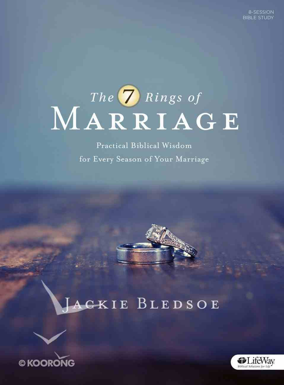 The 7 Rings of Marriage (Bible Study Book: 8 Session-study And 7 Weeks Of Homework) Paperback