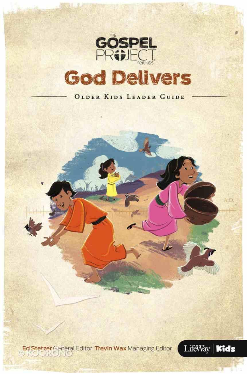 God Delivers (Older Kids Leader Guide) (#02 in The Gospel Project For Kids 2015-18 Series) Paperback