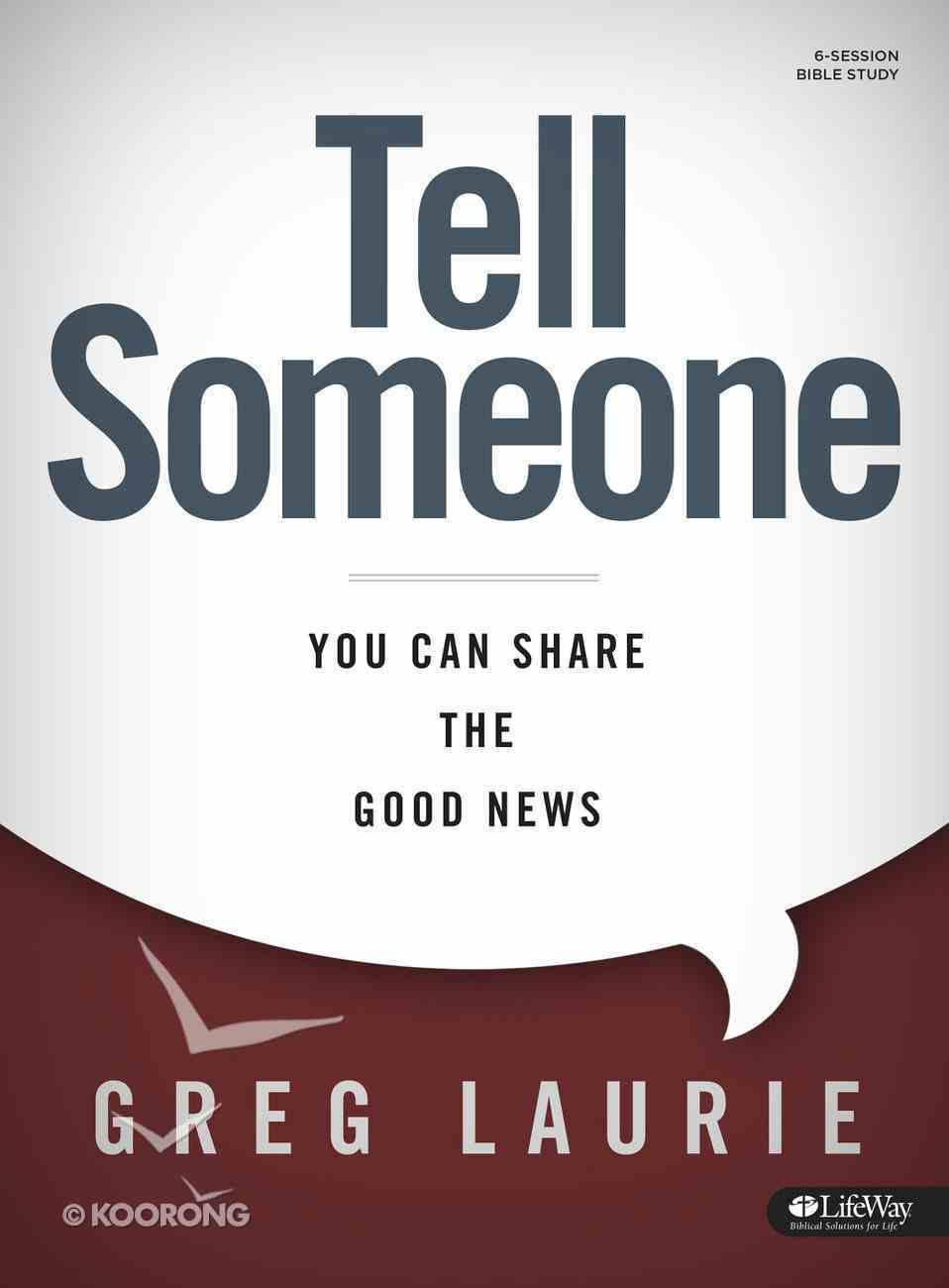 Tell Someone: You Can Share the Good News (Bible Study) Paperback