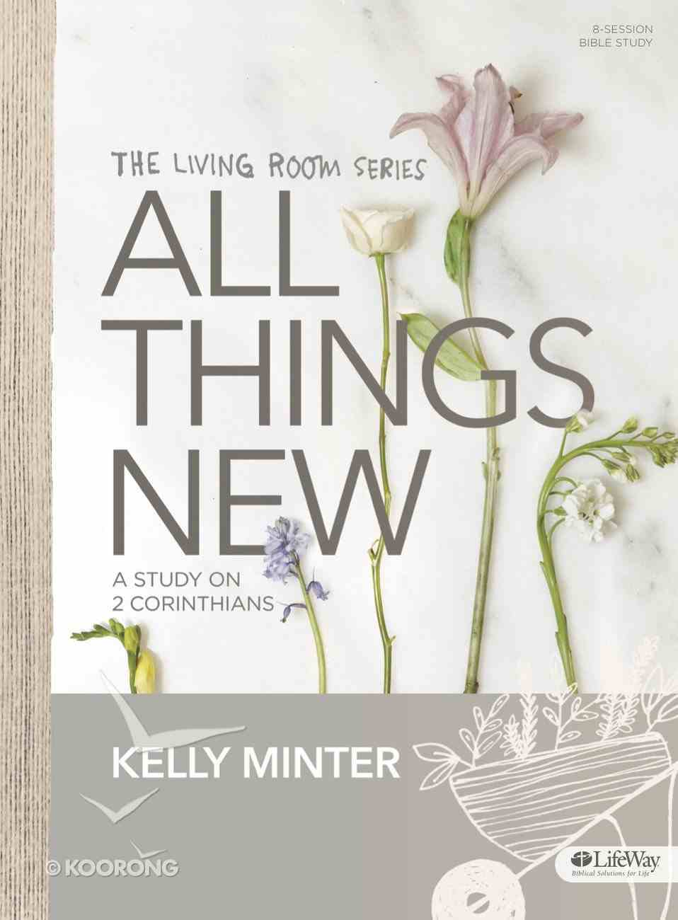 Tlrs: All Things New: A Study on 2 Corinthians - Bible Study Book Paperback