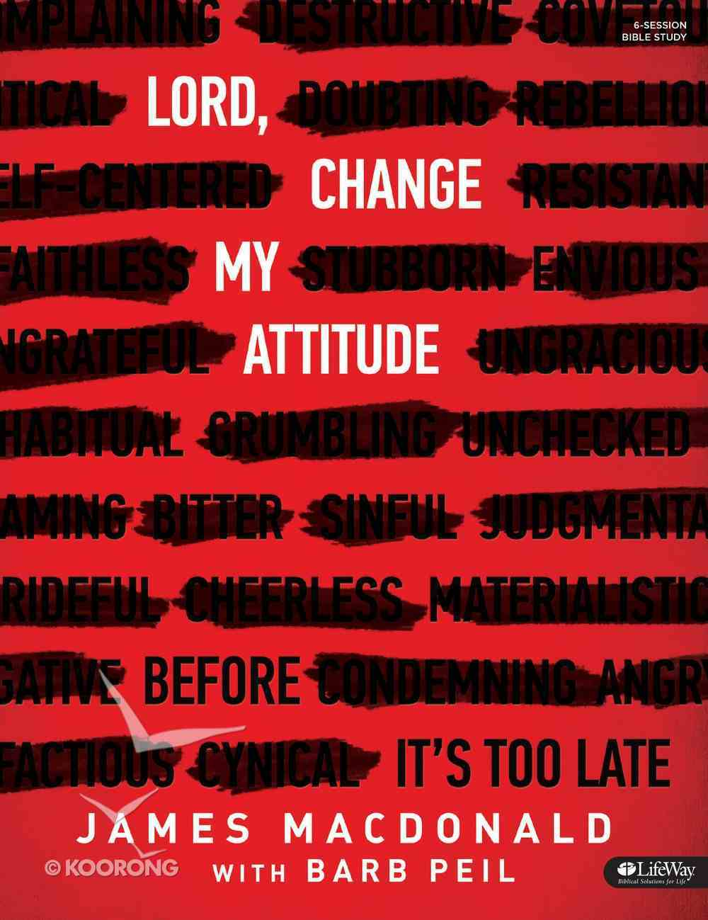 Lord, Change My Attitude Before It's Too Late (Bible Study Book) Paperback