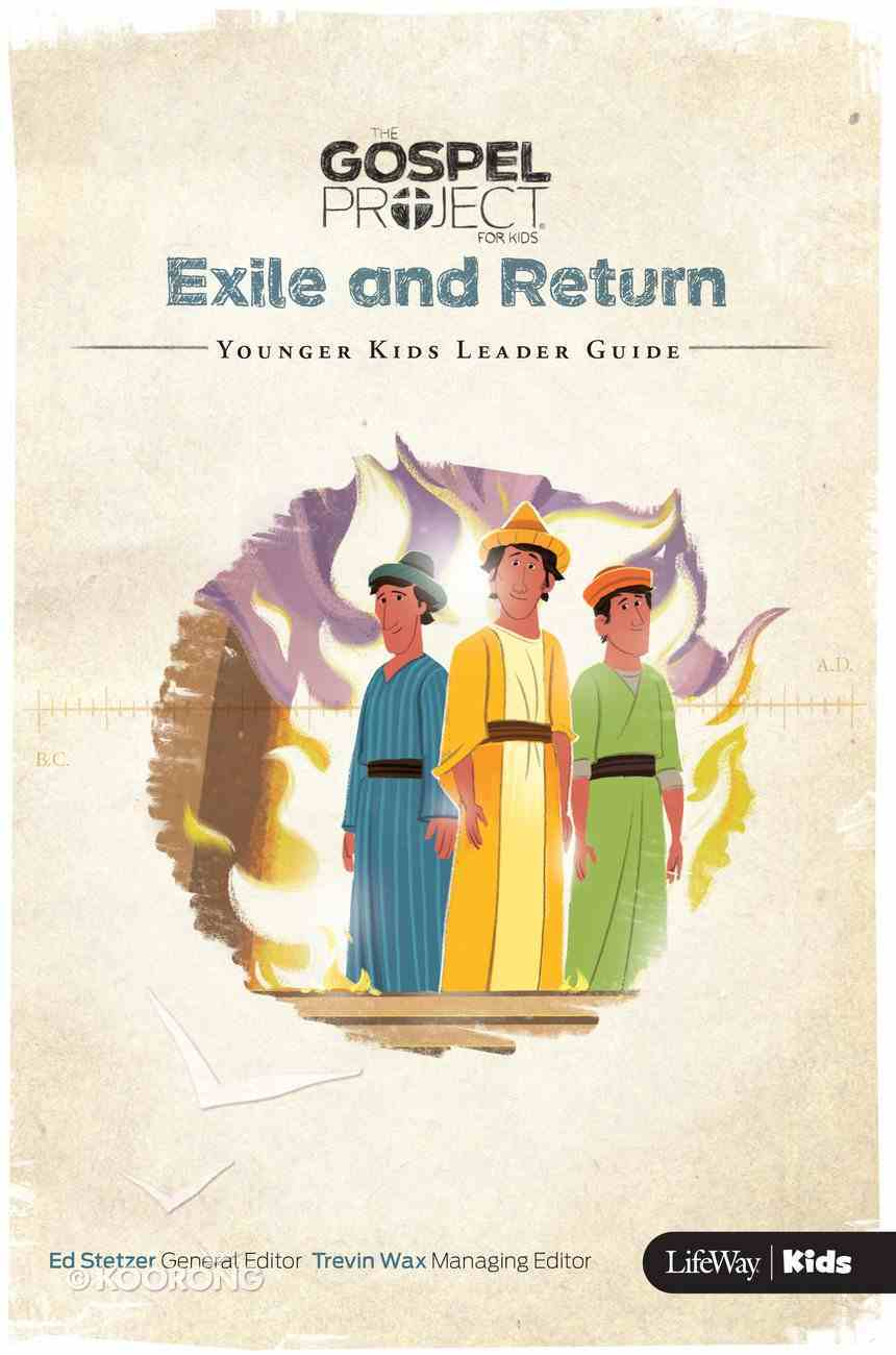 Exile and Return (Younger Kids Leader Guide) (#06 in The Gospel Project For Kids 2015-18 Series) Paperback