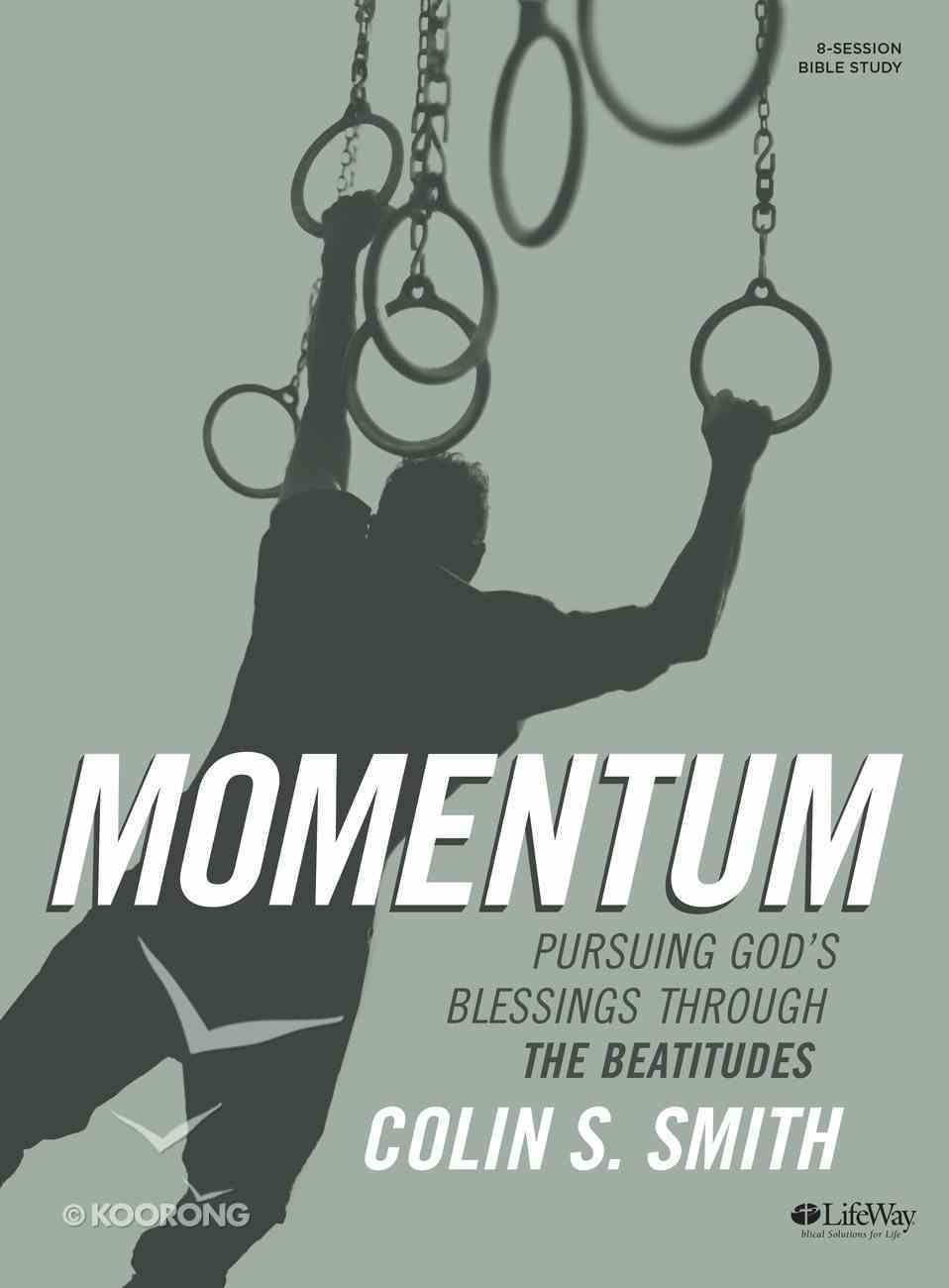Momentum: Pursuing God's Blessings Through the Beatitudes (Bible Study Book) Paperback