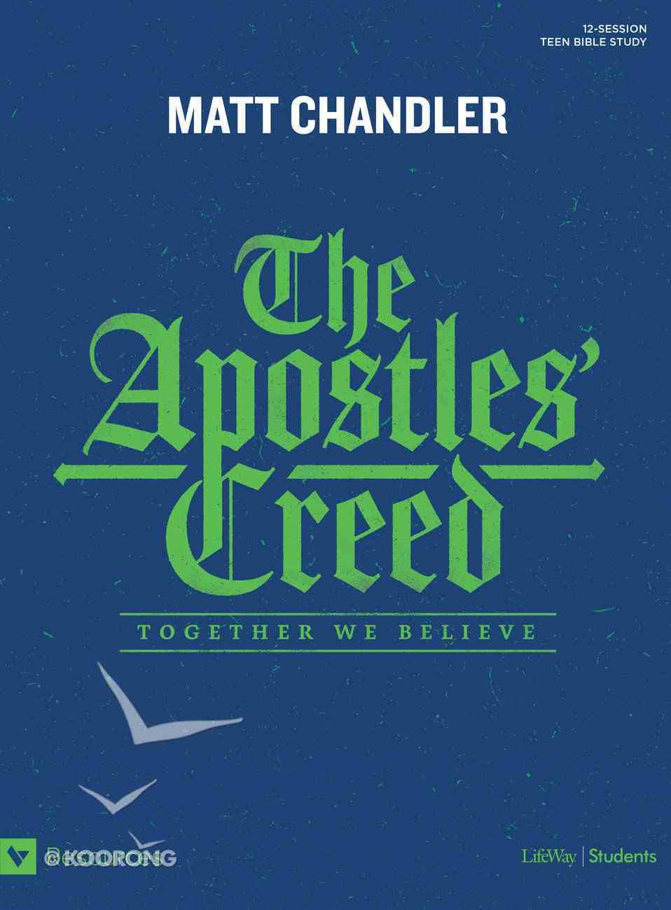 The Apostles' Creed: Together We Believe (Teen Bible Study) Paperback