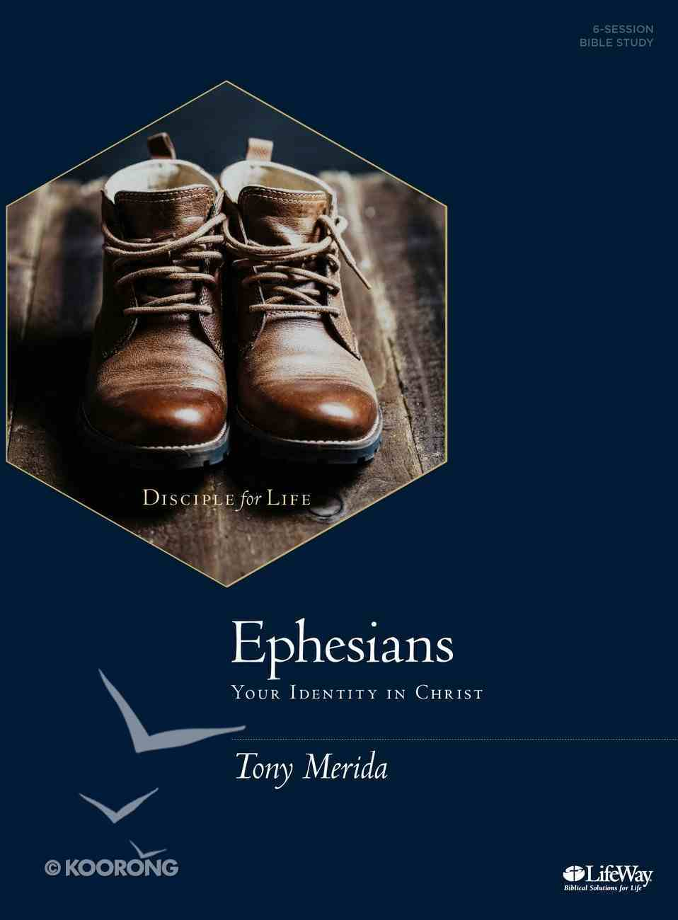 Ephesians - Bible Study: Your Identity is Christ Paperback