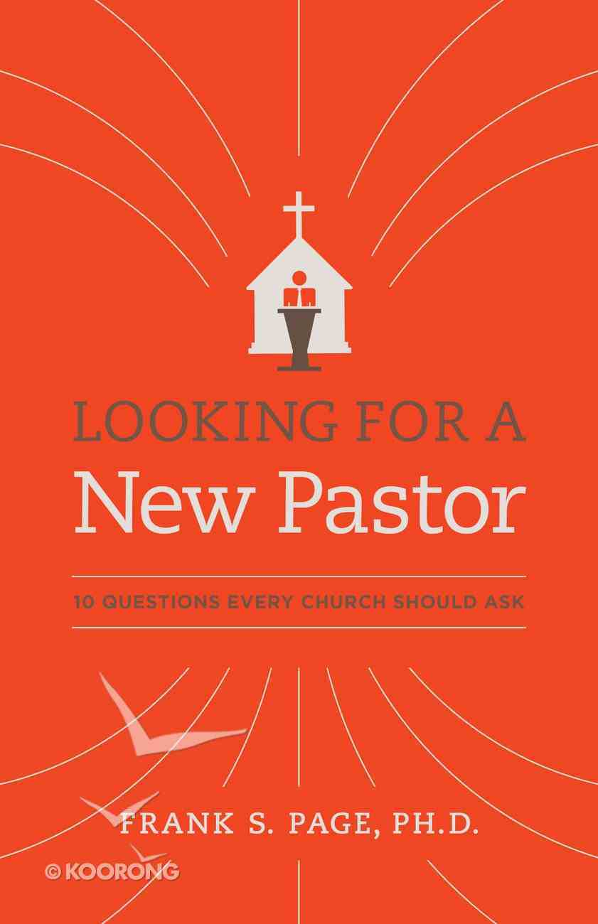 The Quest: Looking For a New Pastor - 10 Questions Every Church Should Ask Paperback