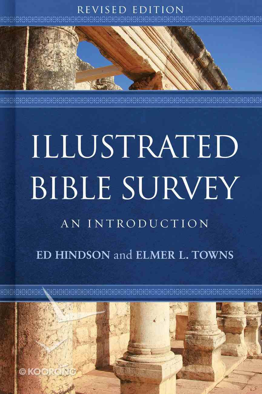 Illustrated Bible Survey: An Introduction (2nd Edition) Hardback