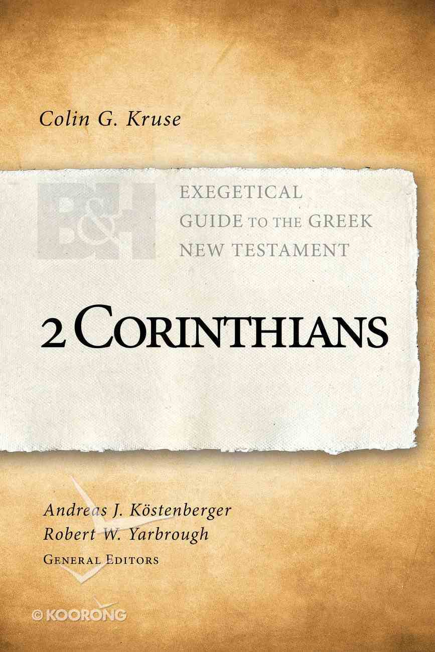 2 Corinthians (Exegetical Guide To The Greek New Testament Series) Paperback